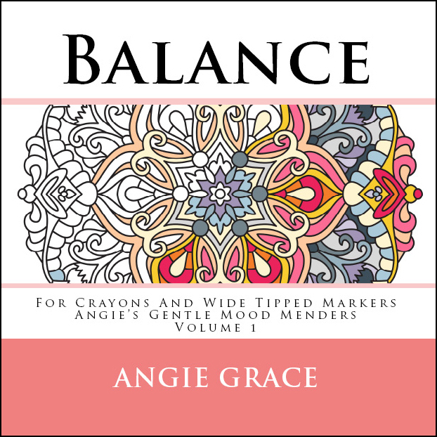 balance for crayons and wide tipped markers angies gentle mood menders volume 1 angies gentle mood menders for crayons and wide tipped markers
