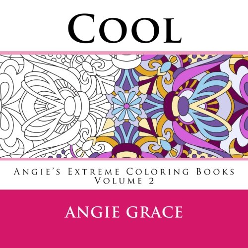 Cool Angies Extreme Coloring Books Volume 2