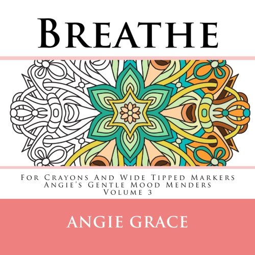 Breathe-For-Crayons-And-Wide-Tipped-Markers-Angies-Gentle-Mood-Menders-Volume-3-0